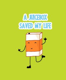 a_juice_box_saved_my_life_by_dreamy_ink-d6gckh4